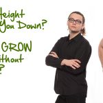 Is Being Short Getting You Down? Want To Grow Taller Now?